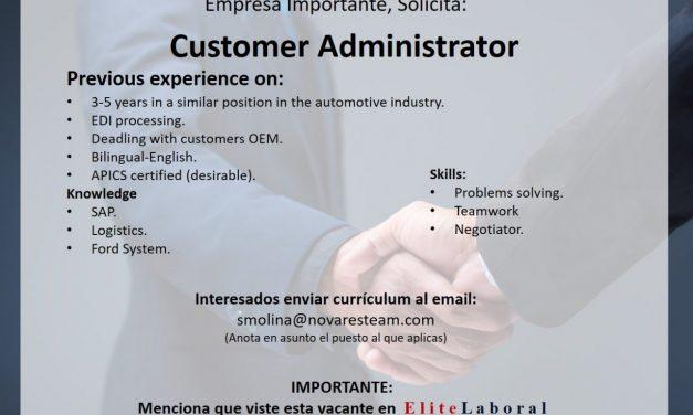 vacante Customer Administrator en empresa importante